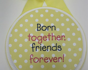 Born Together Friends Forever- Yellow -can be customized to match nursery