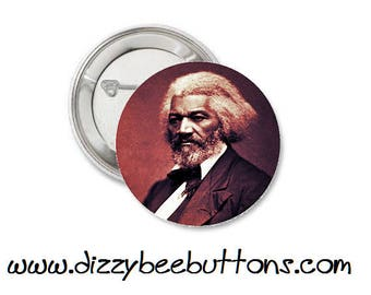 """Frederick Douglass 1.25"""" or 1.5"""" Pinback Button Keychain Magnet - Historical Figures - Civil Rights Hero"""
