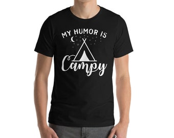 "My Humor is Campy Funny Outdoors Tent Camping T-Shirt Gift: ""My Humor is Campy"" 