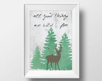 Aller guten Dinge sind Wild und Free Print, Hirsch-Print, Kinderzimmer Decor, Holz-Decor, rustikal Dekor