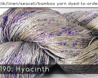 DtO 190: Hyacinth on Silk/Linen/Seacell/Bamboo Yarn Custom Dyed-to-Order