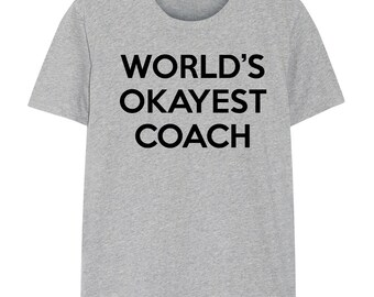 Coach, Coach T-Shirt, World's Okayest Coach, for Men & Women - 280