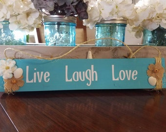 Live Laugh and Love Sign