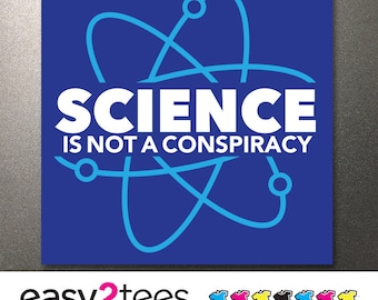 Science Is Not A Conspiracy, Stickers, UNITED, Anti Trump, Political, Rise, Resistance, Science March, Science March, Stand, Fight, Facts