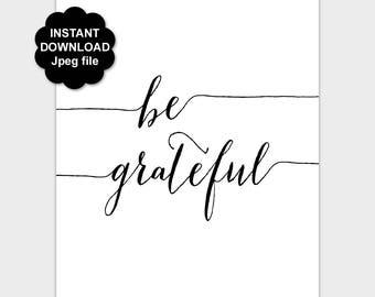 Be Grateful Print, Black White Be Grateful Printable, Gratitude Sign, Quote Yoga Wall Art, Spiritual Art 5x7 8x10 11x14 Instant Download