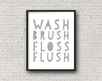Wash Brush Floss Flush, Wash Brush Floss Flush Sign, Bathroom Wall Decor, Bathroom Decor, Bathroom Sign, Bathroom Art, Printable Wall Art