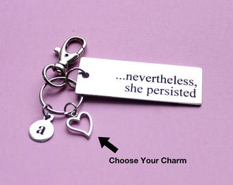 Personalized Nevertheless, She Persisted Key Chain Stainless Steel Customized with Your Charm & Initial - K999