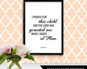 I Prayed for This Child and the Lord Granted Me What I Asked of Him, 1 Samuel 1:27 Typography Print Poster | Printable Digital File