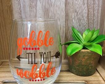 Gobble til you wobble | Wine Glass | Thanksgiving