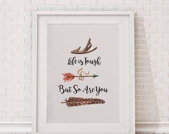 Girls Room Decor, Life is tough but so are you, Arrows Print, Teen Room Decor, Nursery Decor, Gift For Teen, Watercolor Decor, Calligraphy