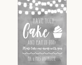 Grey Watercolour Lights Have Your Cake & Eat It Too Personalised Wedding Sign