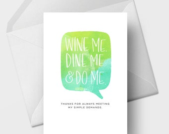 Wine Me Dine Me Do Me - 5x7 Funny Love, Romance, Relationship, Marriage, Anniversary Greeting Card