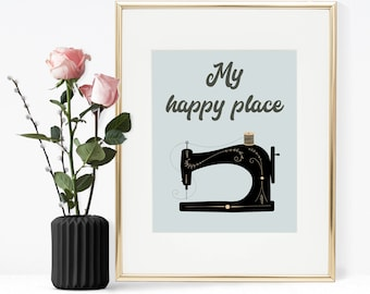 My happy place, Printable quote, Printable wall art, Sewing room decor