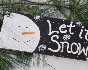 Let it snow wall hanging, Let it Snow Wood Sign, Primitive Snowman, Reclaimed Wood snowman sign, Hand Painted Snowman sign, Rustic Snowman