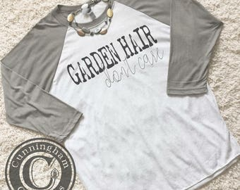 Garden Hair Don't Care Triblend Raglan Baseball Tshirt