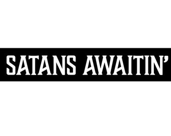 Satans Awaintin' Vinyl Sticker Text Cut Out