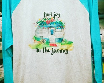 Find Joy in the Journey Glamper Camper Custom Raglan tee shirt, clamping, camping, watercolor art
