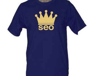 SEO King Shirt for Men or Women - Search Engine Optimization - Gift for SEO Expert