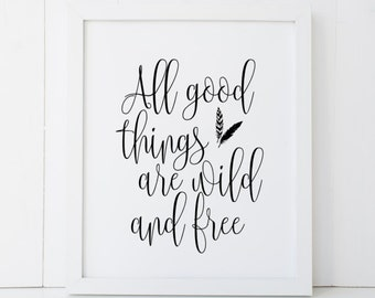 All Good Things Are Wild and Free Feathers Motivational Home Decor Printable Wall Art INSTANT DOWNLOAD