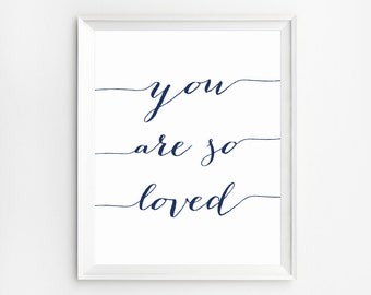 You Are So Loved Print, Printable Art, You Are So Loved Art, Wall Art, Navy wall Art, Wall Art Prints, Printable Quotes,  Nursery Art