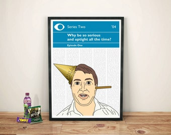 Peep Show Print | Mark Corrigan | Why be so serious and uptight all the time?