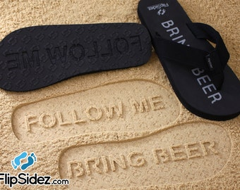 Follow Me Bring Beer Sand Imprint Sandals. Ready to Ship. *check size chart, see 3rd product photo*