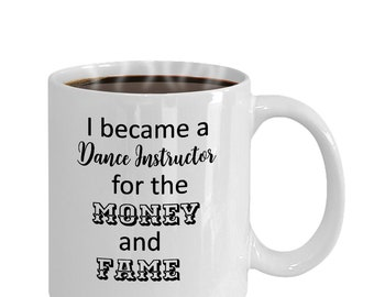 Dance Instructor Gift, Funny Dance Teacher Mug, Gift for Her, Gift for Him, Mothers Day Gift, Christmas Gift.