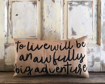 Pillow Cover   To Live will be an Awfully Big Adventure pillow   Burlap Pillow   Peter Pan pillow   Nursery, Kids Room Decor   Baby shower