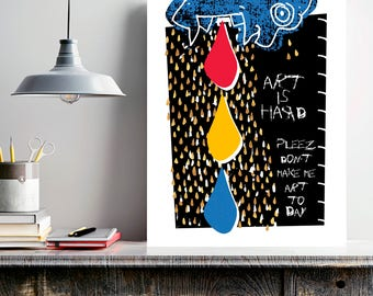 Art Is Hard, dorm poster, artist gift, art student gift, artist statement, unique home decor, unique wall art, primary colors, artist quote