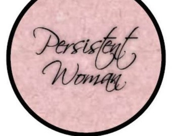 Persistent Woman 2.25 Inch Button