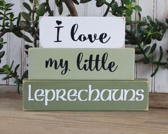 I Love my Little Leprechauns St Patrick's Day Decoration Stacking Blocks Handcrafted Children Love Shelf Sitter Blocks Family Sign