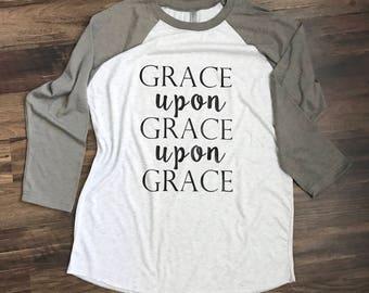 Grace Upon Grace - Raglan Baseball Tee