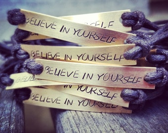 Hand stamped personalized friendship, custom hand stamped bracelet, believe in yourself inspirational quote