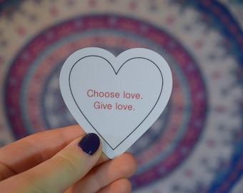 Choose Love Give Love Sticker