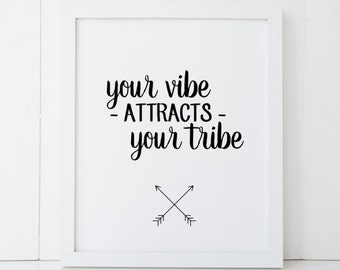Your Vibe Attracts Your Tribe Arrow Motivational Home Decor Printable Wall Art INSTANT DOWNLOAD DIY - Great Gift