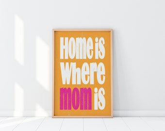 """A Print of  the Saying """"Home Is Where Mom Is"""" on an Orange Background - Instant Download , Printable Art Wall Decor"""