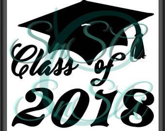Senior SVG Class of 2018 Graduation Cap Gown Tassel Proud Mom Cricut Vinyl Card Principal Teacher School Life Team Straight Outta 1 2 Decal.