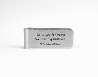 Brother Gift / Birthday Gift / Best Man Gift / Groomsman Gift ~ Thank you for being the best big brother! (date) ~ Custom Money Clip