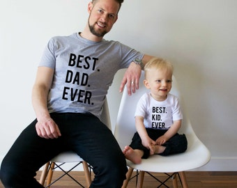 Fathers day gift, gift, father, Best Dad ever, Best Kid ever, matching father son shirts