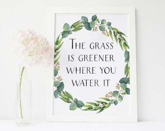 The grass is greener where you water it, motivational wall decor, motivational quotes, motivational poster, motivational gifts, eucalyptus