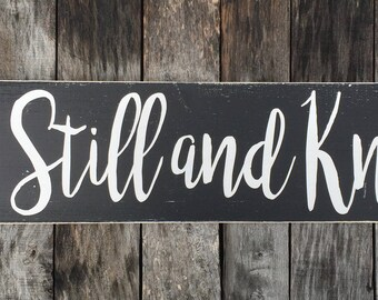 Be Still and Know - Hand painted wood sign - scripture sign - farmhouse style - rustic wood sign - Psalm 46:10 - Bible verse sign