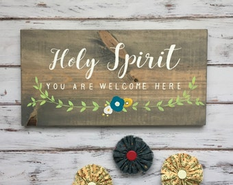 Holy Spirit You Are Welcome Here - Rustic Sign