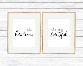 Hello handsome Morning beautiful Prints, Couples Prints, Romantic Quotes, Bedroom Decor, Bathroom Decor, Digital Download, Printable Art