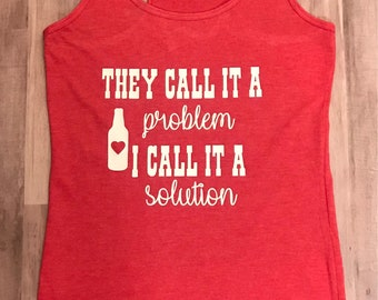 They call it a problem, i call it a solution tank top