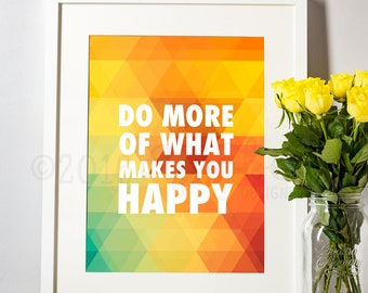 Do More of What Makes You Happy, Wall Art, 8x10, 5x7, Red Yellow Green Orange, Geometric,Printable, Motivational, Insprational, Empowerment