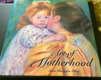 Art of Motherhood By Susan Tobey Classic Paintings Excellent HC JC