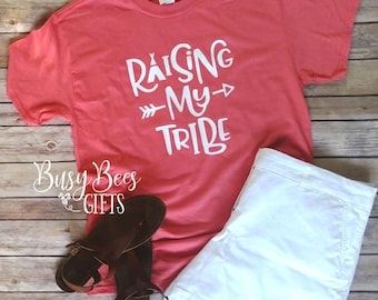 Raising My Tribe T-Shirt. Raising My Tribe Tee. Raising My Tribe. Mom Shirt. Mom Tee. Mom Life. Gift for Mom. Mother's Day. Gifts for Her
