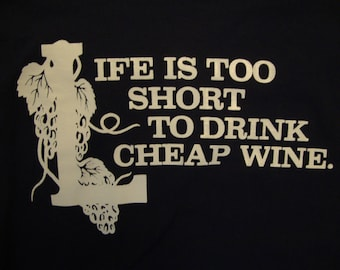 Vintage 80's Life Is Too Short To Drink Cheap Wine Navy Blue T Shirt Size M
