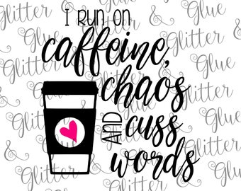 Caffeine, Chaos and Cuss Words SVG