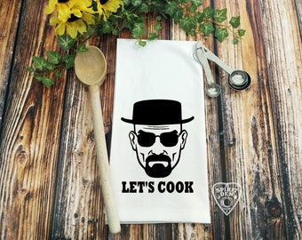 Let's Cook Heisenberg Flour Sack Towel | Kitchen Towel | Bar Towel | Housewarming Gift | Tea Towel | Breaking Bad Towel | Walter White